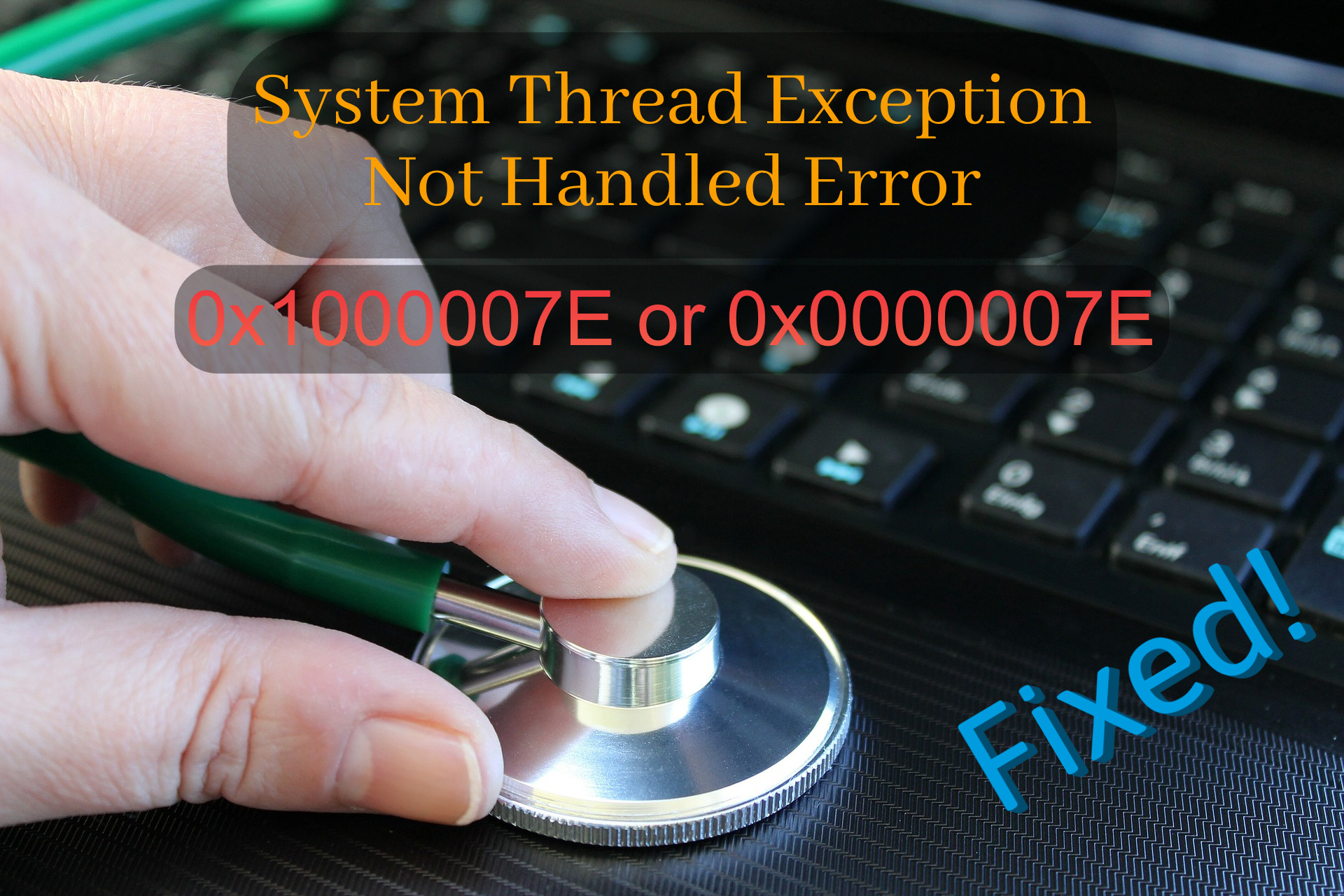 Fixing The System Thread Exception Not Handled Error